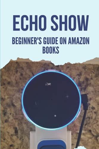 Echo Show: Beginner