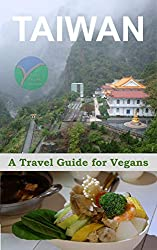 Taiwan: A Travel Guide for Vegans by Jesse Duffield. Vegan Books for Travel in Asia.