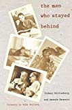 The Man Who Stayed Behind - Sidney Rittenberg