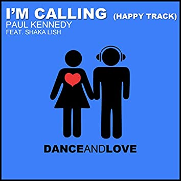 I'm Calling (Happy Track)