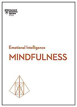 Mindfulness (HBR Emotional Intelligence Series) by [Harvard Business Review, Daniel Goleman, Ellen Langer, Susan David, Christina Congleton]