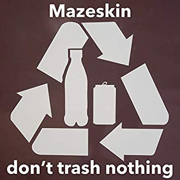 Don't Trash Nothing