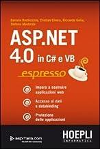 ASP.NET 4.0 in C# e VB espresso. Impara a costruire applicazioni web. Accesso ai dati e databinding. Protezione delle appl...