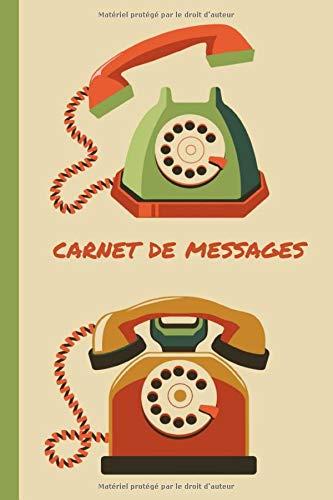 Carnet de messages: Livre de messages téléphoniques relié | 100 pages, 200 fiches GROS CARACTERES | 6x9 po papier blanc | Pour conserver et donner suite aux messages téléphoniques