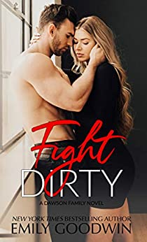Fight Dirty (The Dawson Family Series Book 5) by [Emily Goodwin]