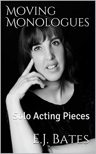 Moving Monologues: https://www.amazon.co.uk/dp/B07GXGX6K7 (English Edition)