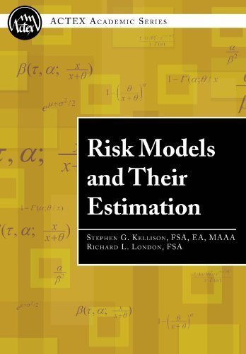 Risk Models and Their Estimation (ACTEX Academic Series)