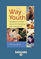 The Way of Youth: Buddhist Common Sense for Handling Life's Questions (Large Print 16pt)