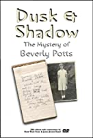 Dusk & Shadow - The Mystery of Beverly Potts