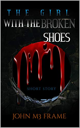 The girl with the Broken Shoes: Short Story (English Edition)