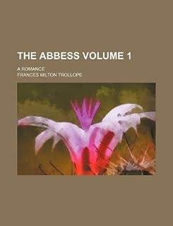 The Abbess Volume 1; A Romance