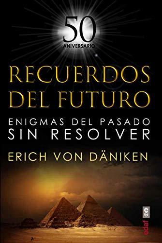 Recuerdos Del Futuro: Enigmas del pasado sin resolver (Mundo Mágico y Heterodoxo)