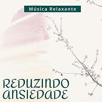 Reduzindo Ansiedade: Música Relaxante para Aumentar o Bem-estar e Controlar Ansiedade