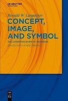 Concept, Image, and Symbol (Cognitive Linguistics Research) by Ronald W. Langacker(2001-12-06)