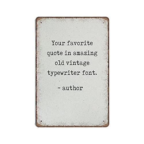Your Favorite Quote Custom Quote Wall Art Typewriter Quote Print Novelty Tin Metal Sign Plaque Bar Pub Vintage Wall Decor Home Group Porch Metal Sign Lobby Metal Sign Prayer Metal Sign 140mmx200mm