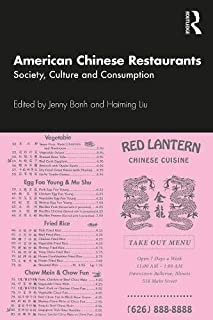 American Chinese Restaurants: Society, Culture and Consumption