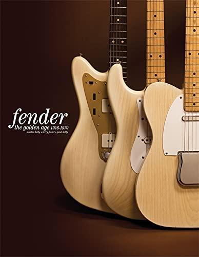 Fender: Fender The Golden Age 1946-1970