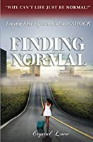 Finding Normal: Living Free From Culture Shock
