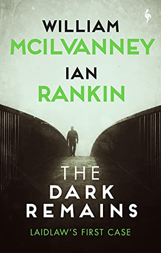 Image of The Dark Remains: A Laidlaw Investigation (Jack Laidlaw Novels Prequel) (A Laidlaw Investigation, 4)