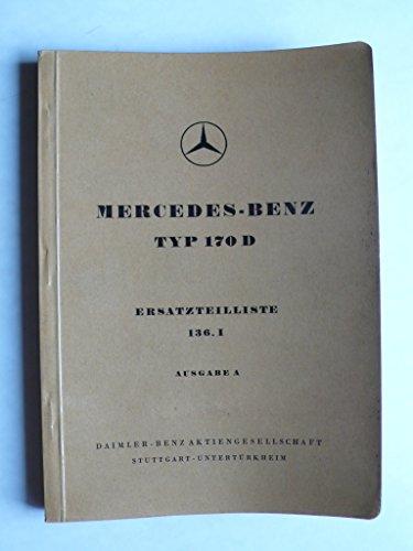 Mercedes - Benz Typ 170 D Ersatzteilliste 136.I mit Dieselmotor OM 636.I Ausgabe A - Original