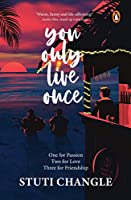 You Only Live Once: One for Passion Two for Love Three for Friendship