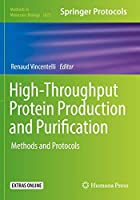High-Throughput Protein Production and Purification: Methods and Protocols (Methods in Molecular Biology (2025))