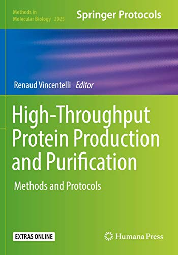 High-Throughput Protein Production and Purification: Methods and Protocols (Methods in Molecular Biology, 2025, Band 2025)
