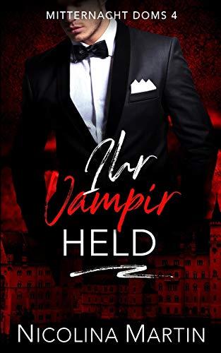 Ihr Vampir Held (Mitternacht Doms, Band 4)