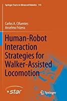 Human-Robot Interaction Strategies for Walker-Assisted Locomotion (Springer Tracts in Advanced Robotics)