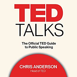 TED Talks     The Official TED Guide to Public Speaking              By:                                                                                                                                 Chris Anderson                               Narrated by:                                                                                                                                 Chris Anderson,                                                                                        Tom Rielly,                                                                                        Kelly Stoetzel                      Length: 7 hrs and 31 mins     467 ratings     Overall 4.5