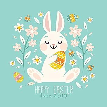 Happy Easter Jazz 2019  Family Celebration Sweet Home Special Jazz for Easter Breakfast Easy Listening