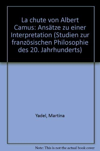 La Chute von Albert Camus - Ansätze zu einer Interpretation