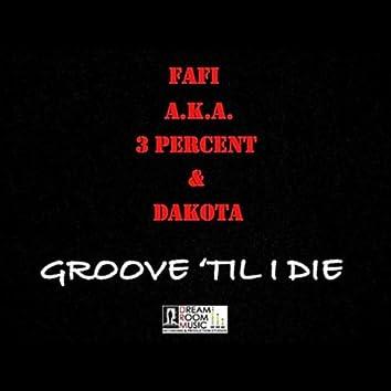 Groove 'til I Die