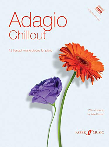 Adagio Chillout: 12 Tranquil Masterpieces for Piano (Faber Edition: Chill With)