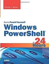 Sams Teach Yourself Windows PowerShell in 24 Hours
