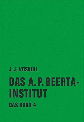 Das Büro: Band 4: Das A. P. Beerta-Institut