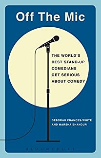 Off The Mic - The World's Best Stand-Up Comedians Get Serious About Comedy