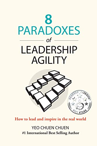 8 Paradoxes of Leadership Agility: How to Lead and Inspire in the Real World by [Chuen Chuen Yeo]