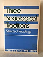 Three Sociological Traditions: Selected Readings