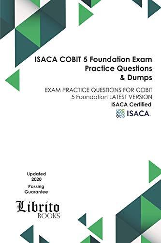 ISACA COBIT 5 Foundation EXAM Practice Questions & Dumps: EXAM PRACTICE QUESTIONS FOR COBIT 5 Foundation LATEST VERSION