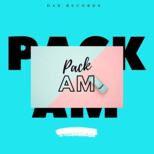 Pack Am [Explicit]