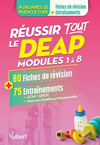 Réussir tout le DEAP en 80 fiches de révision et 75 entrainements: Modules 1 à 8 - Auxiliaires de puériculture (2018)