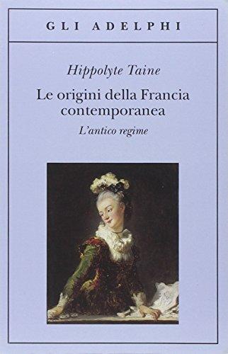 Le origini della Francia contemporanea. L'antico regime