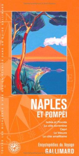 Naples et Pompéi: Ischia et Procida, la côte sorrentine, Capri, le Vésuve, la côte amalfitaine