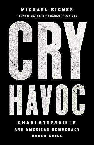 Image of Cry Havoc: Charlottesville and American Democracy Under Siege