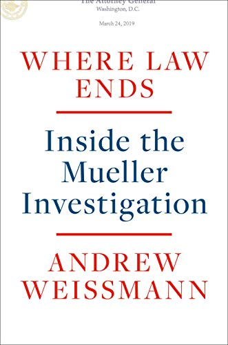 Amazon.com: Where Law Ends: Inside the Mueller Investigation eBook:  Weissmann, Andrew: Kindle Store