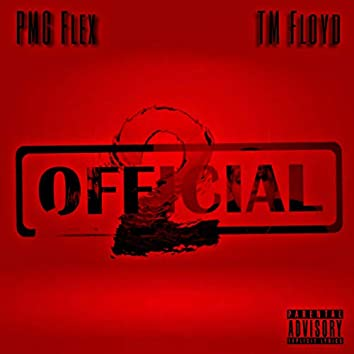 Too Official (feat. TM Floyd)