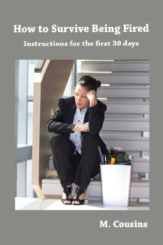 How To Survive Being Fired: Instructions For The First 30 Days (English Edition)
