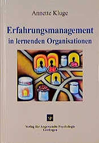 Erfahrungsmanagement in lernenden Organisationen (Innovatives Management)