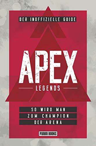 APEX Legends: Der inoffizielle Guide: So wird man zum Champion der Arena